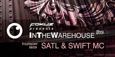 Fokuz Recordings presents In The Warehouse (Live) – Satl & Swift MC