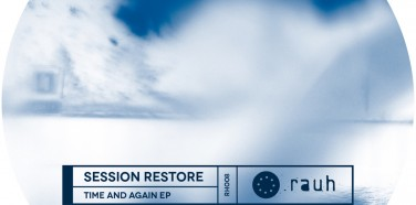 Record of the Week: Session Restore – Time And Again EP [incl. Stojche Remix]