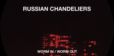 Record of the Week: Russian Chandeliers – Worm In / Worm Out